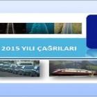 2015 Yılı Büyümeye Yönelik Ulaşım Çağrıları Açılmıştır